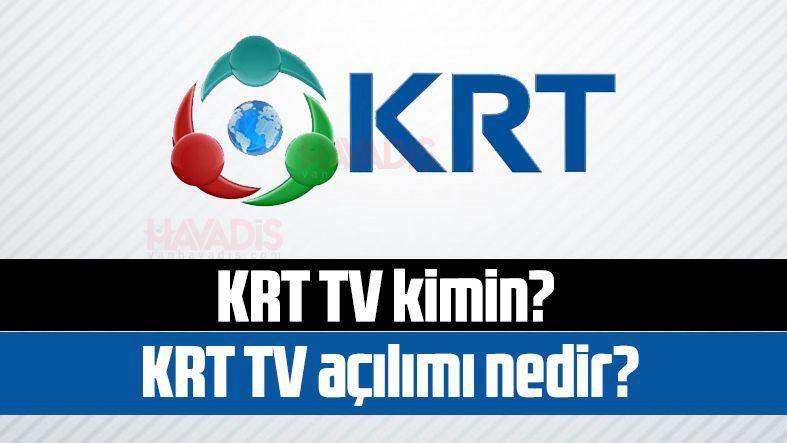 KRT TV kimin? Sahibi kimdir? KRT TV açılımı nedir?
