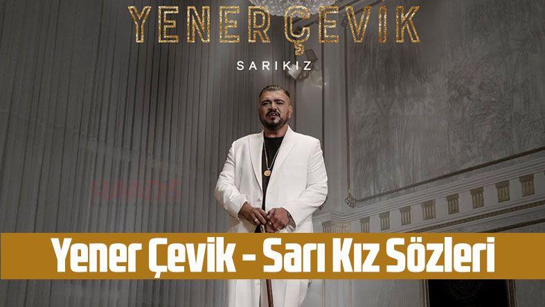 Yener Çevik - Sarı Kız Şarkı Sözleri