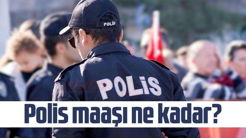 2021 Polis maaşı ne kadar? Polis maaşları