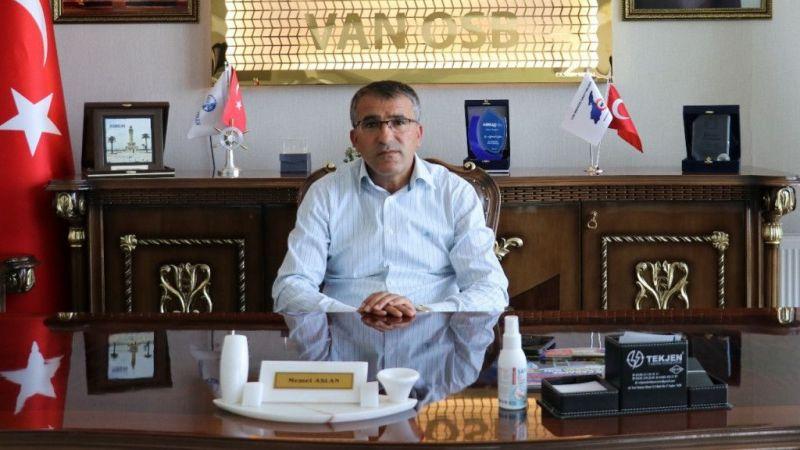 Van OSB Başkanı Aslan: Hiçbir firmamız çalışmalarına ara vermedi