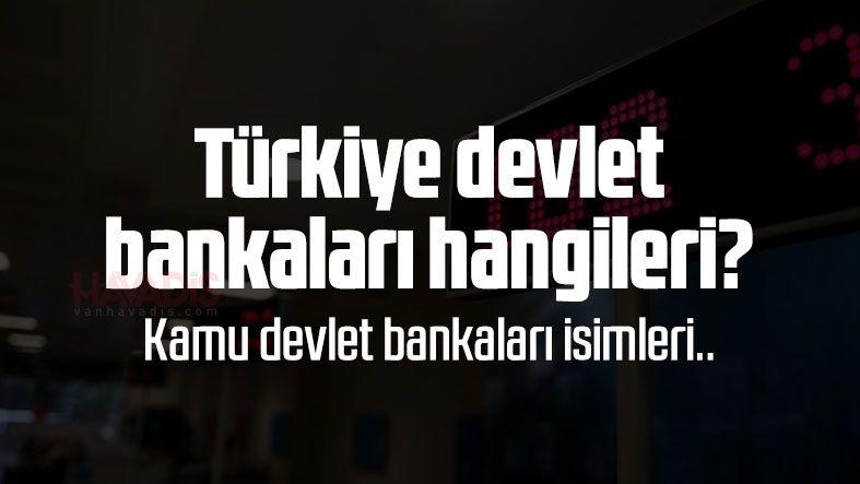 Türkiye devlet bankaları hangileri? Kamu devlet bankaları isimleri