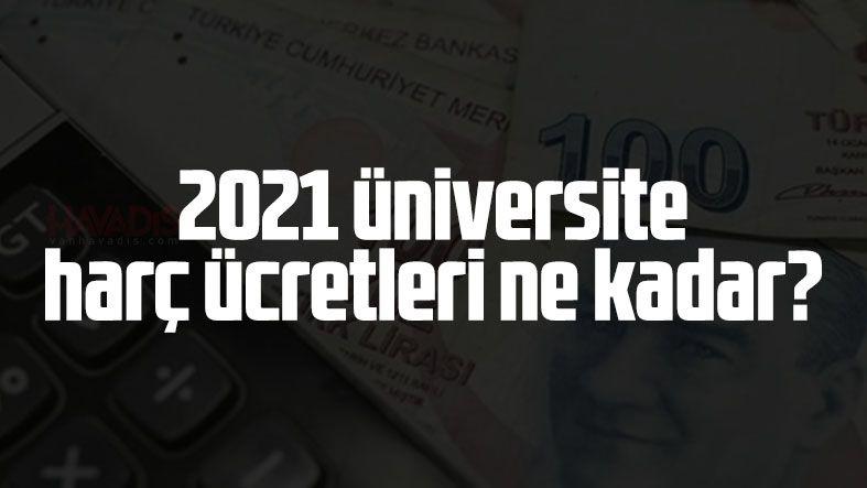 Üniversite harç ücretleri ne kadar? 2021 Lisans, açıköğretim harçları fiyatı