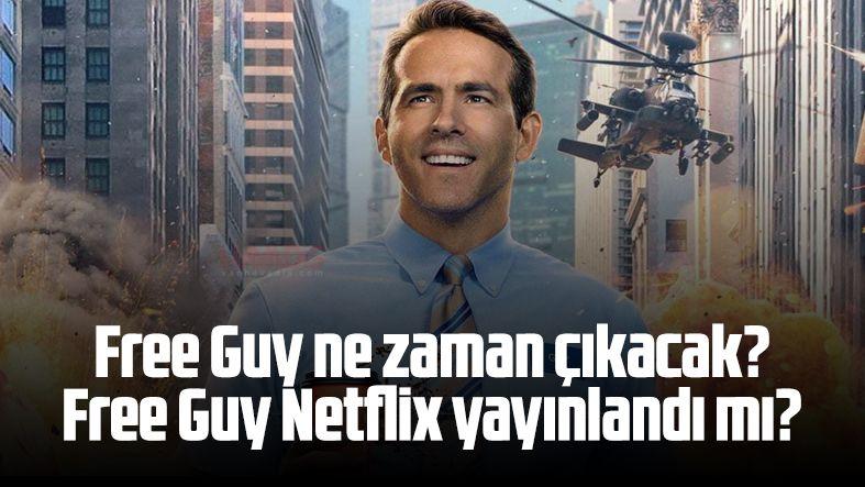 Free Guy ne zaman çıkacak? Free Guy Netflix yayınlandı mı?