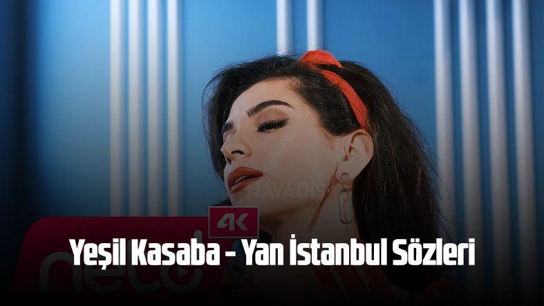 Yeşil Kasaba - Yan İstanbul Sözleri