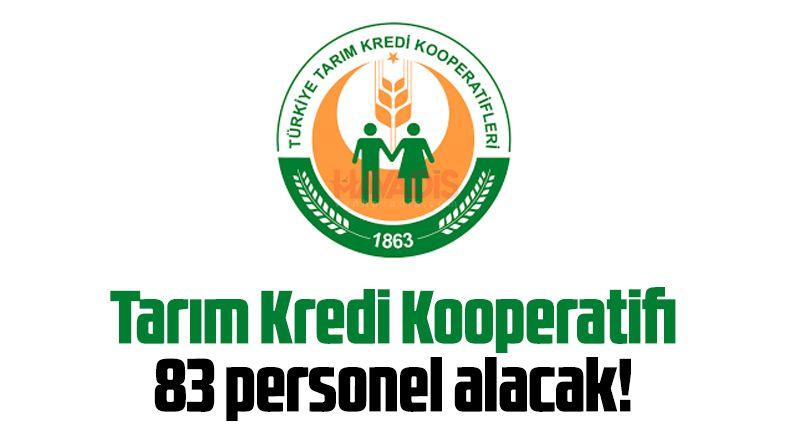 Tarım Kredi Kooperatifi 83 personel alacak!