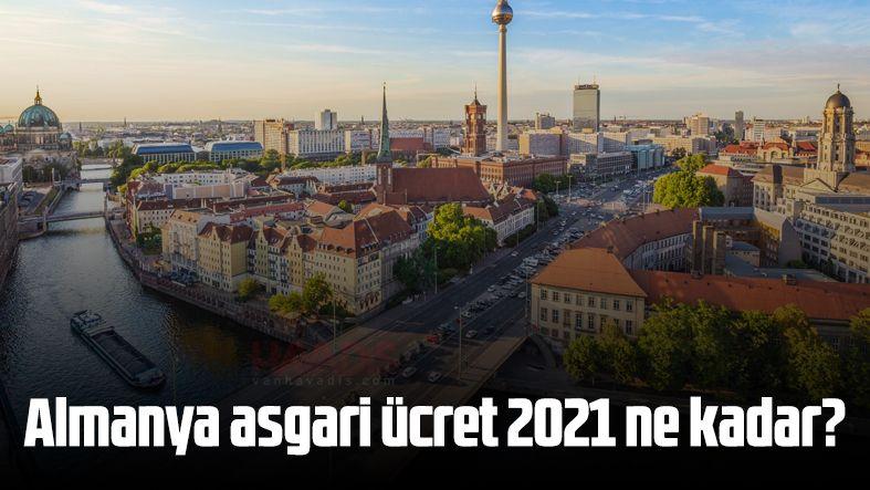 Almanya asgari ücret 2021 ne kadar?