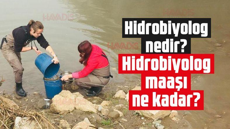 Hidrobiyolog nedir? Hidrobiyolog maaşı ne kadar?