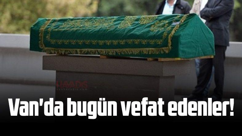 Van'da bugün vefat edenler (15 Eylül 2021)