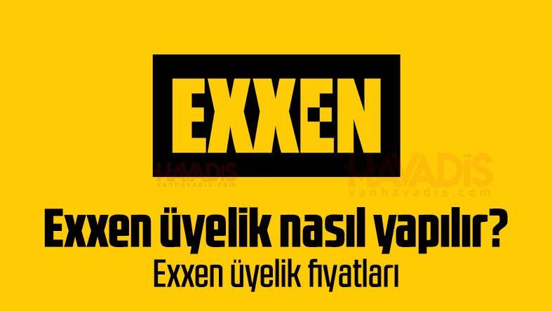 Exxen üyelik nasıl yapılır? Exxen üyelik fiyatları