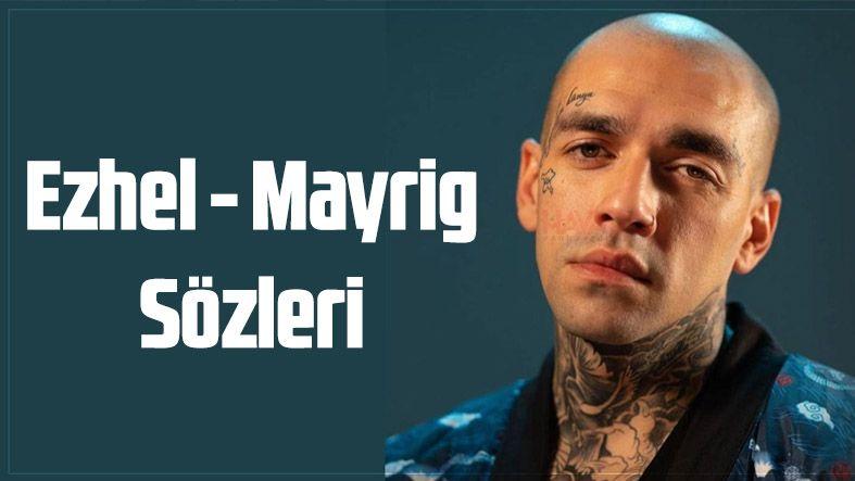 Ezhel - Mayrig Şarkı Sözleri