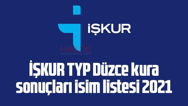 İŞKUR TYP Düzce kura sonuçları isim listesi 2021