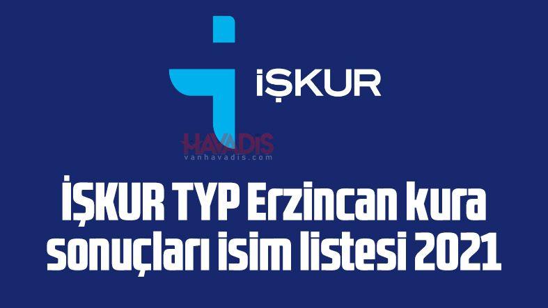 İŞKUR TYP Erzincan kura sonuçları isim listesi 2021