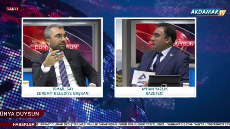 Edremit Belediye Başkanı Say Akdamar TV'de!