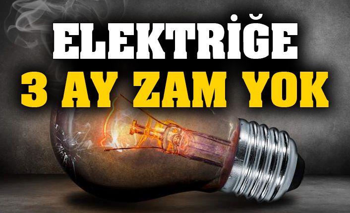 Elektriğe 3 ay zam yok!