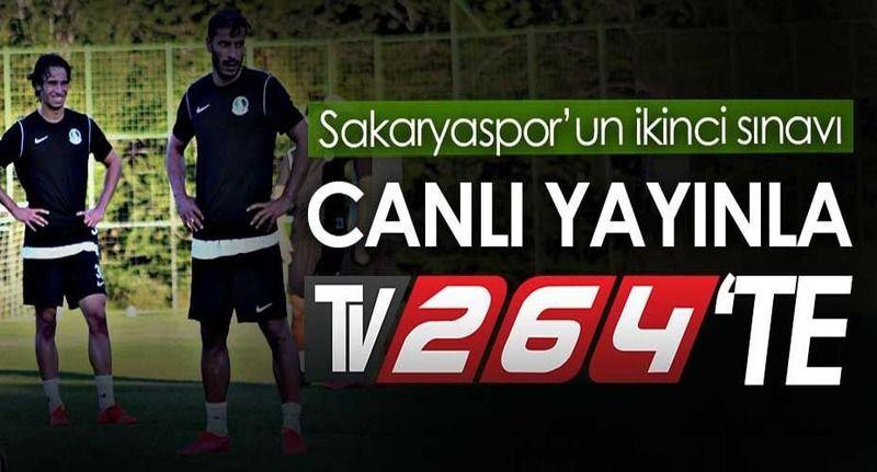 Sakaryaspor'un 2'nci hazırlık maçı Tv264'te