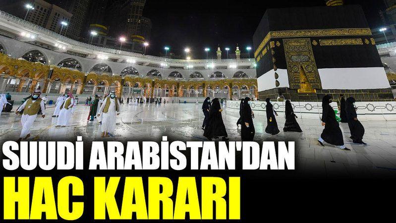 Suudi Arabistan'dan flaş hac kararı!