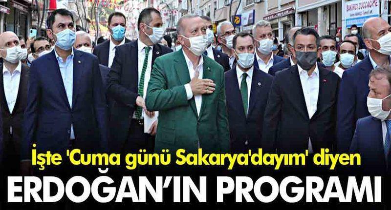 İşte 'Cuma günü Sakarya'dayım' diyen Erdoğan'ın programı