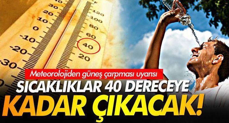 Geyve'de sıcaklıklar 40 derece kadar çıkacak!