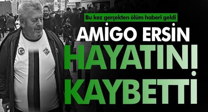 Amigo Ersin'i vefat etti...