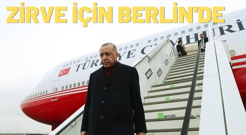 Cumhurbaşkanı Erdoğan, Zirve İçin Berlin'de