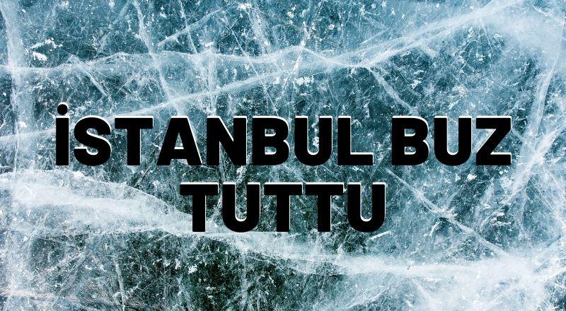 İstanbul Sabaha Karşı Buz Tuttu