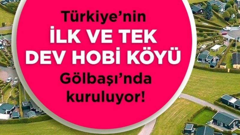 Türkiye'nin ilk hobi köyü Gölbaşı'da kuruluyor