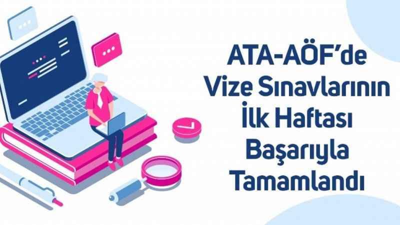 ATA AÖF'de vize sınavlarının ilk haftası başarıyla tamamlandı