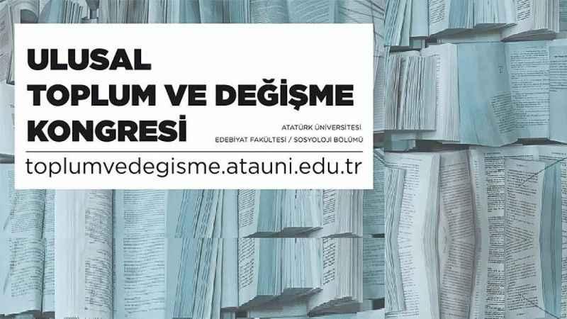 Atatürk Üniversitesi Ulusal toplum ve değişme kongresi!