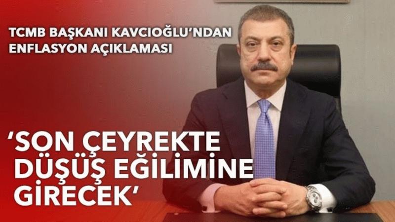 Merkez Bankası Başkanı Şahap Kavcıoğlu'ndan  enflasyon açıklaması!