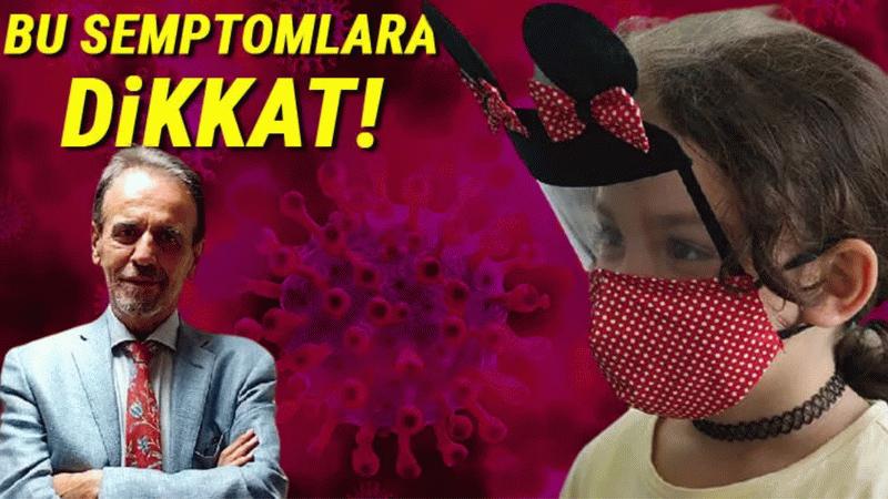Prof. Dr. Ceyhan'dan ailelere uyarı! Belirtiler değişti!