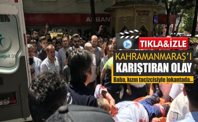 Kahramanmaraş'ta taciz iddiası ortalığı karıştırdı