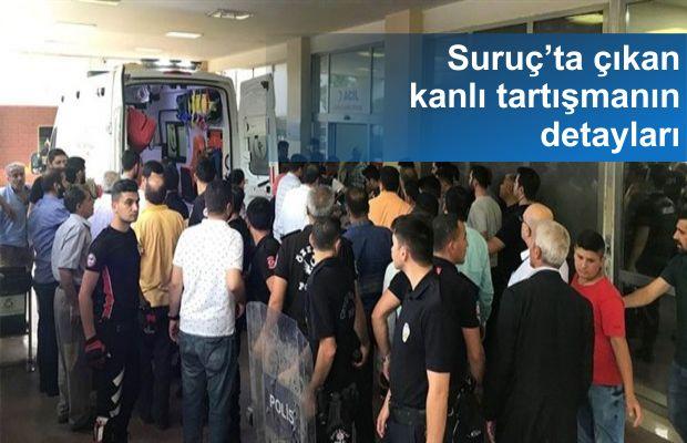 Suruç'ta AKP'lilerle esnaf arasında silahlı kavga