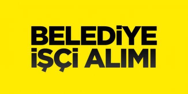 33 Belediyeye KPSS şartsız personel alımı. İçlerinde Kahramanmaraş'ta var..