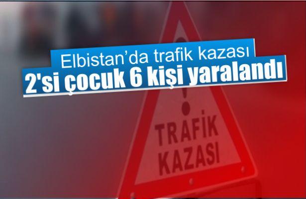 Elbistan'da otomobil ile kamyonet çarpıştı: 6 yaralı