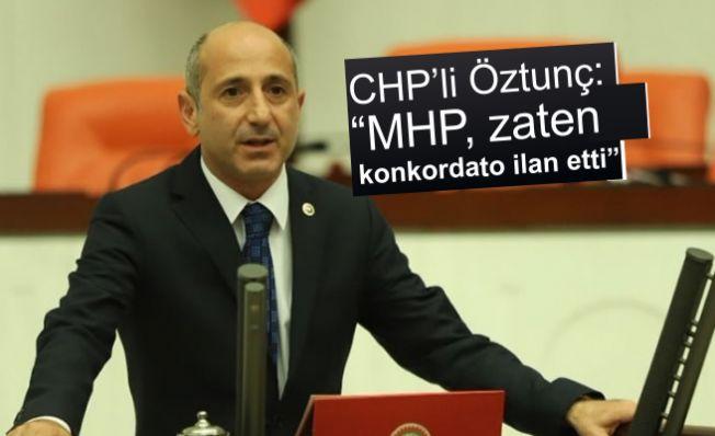 CHP'li Öztunç: MHP, zaten konkordato ilan etti