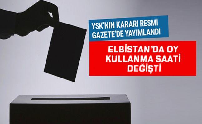 Elbistan'da oy kullanma saatleri değişti