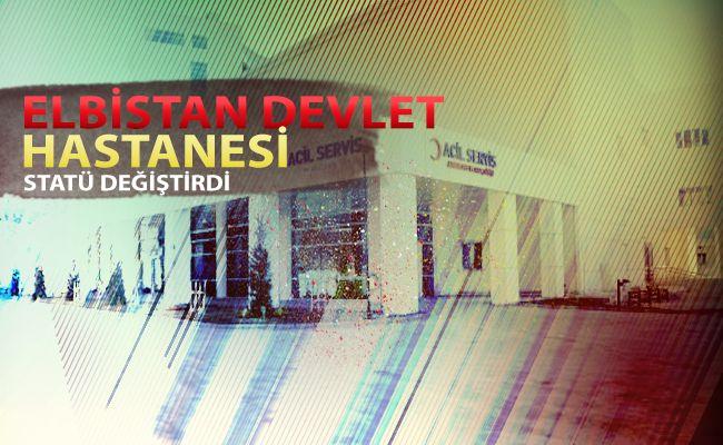 """Elbistan Devlet Hastanesi """"B-1"""" kategorisinden """"A-2"""" kategorisine yükseltildi."""