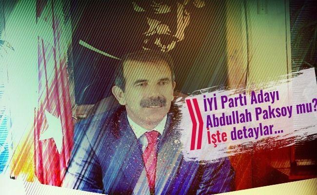 İYİ Parti Elbistan adayı Abdullah Paksoy mu?