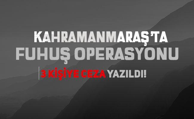 Kahramanmmaraş'ta fuhuş operasyonu düzenlendi