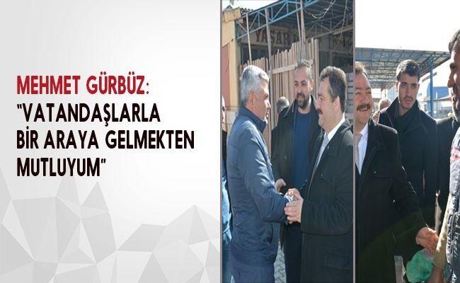Mehmet Gürbüz küçük sanayi sitesinde esnafları ziyaret etti