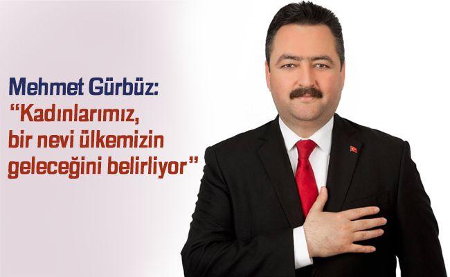"""Mehmet Gürbüz """"Toplumun En Saygın Konumu Kadınlara"""""""