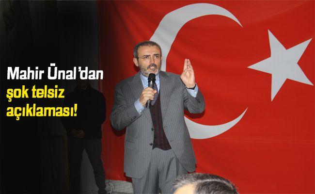 """Mahir Ünal: """"PKK'lılar telsizden anons geçiyor"""""""