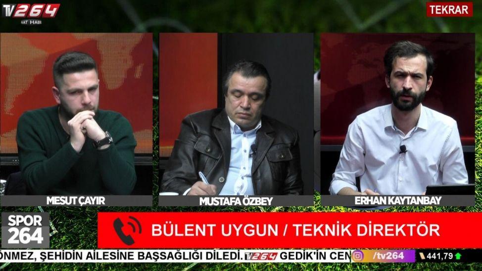 Bülent Uygun'dan Spor264'te önemli açıklamalar!