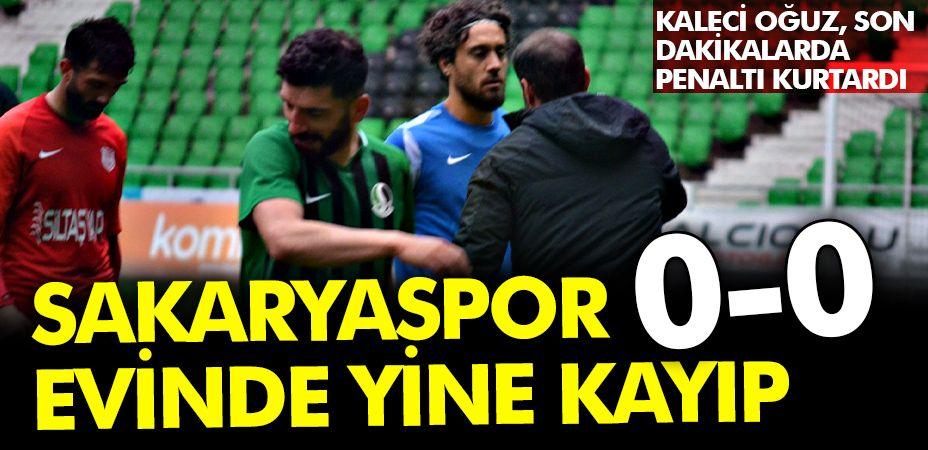 Sakaryaspor evinde yine kayıp! 0-0
