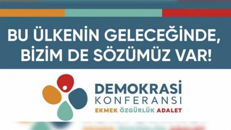 Demokrasi Konferansı Bileşenleri: Ortak Mücadele Hattını Öreceğiz