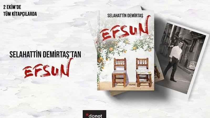 Selahattin Demirtaş'ın yeni romanı Efsun, 2 Ekim'de çıkıyor