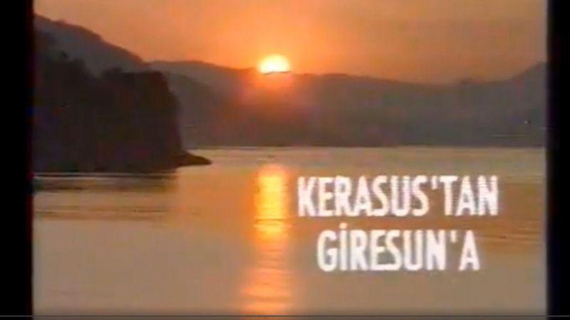 KERASUS'TAN GİRESUN'A (1992)