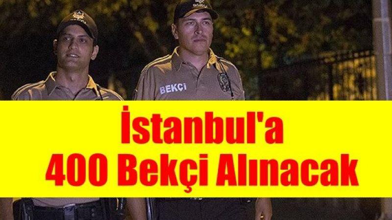 İstanbul'a 400 Bekçi Alınacak!