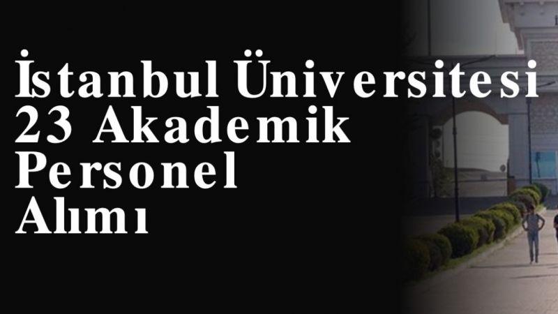 İstanbul Üniversitesi Akademik Personel Alımı