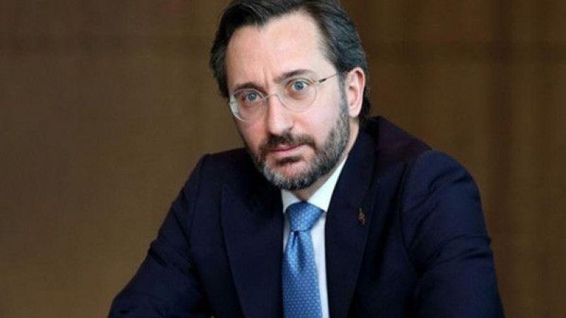 """letişim Başkanı Fahrettin Altun: """"Onlarca yıldır hiçbir şey yapmayarak """""""